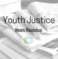Image for Youth Justice News Roundup by Reclaiming Futures